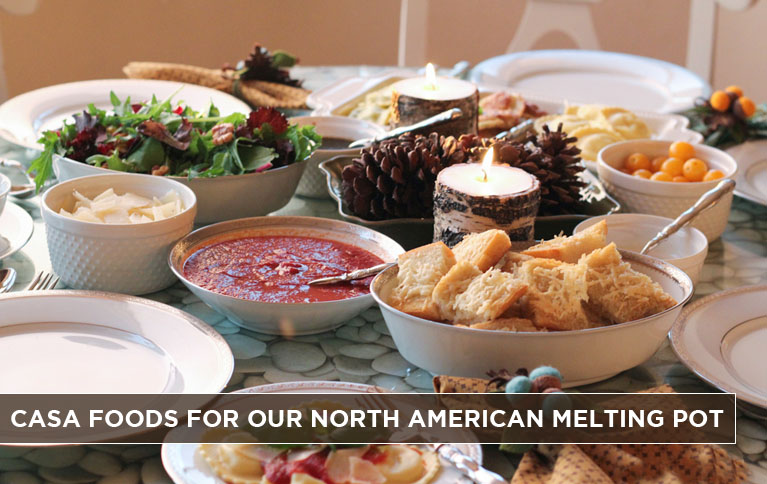 casa-foods-for-our-north-american-melting-pot