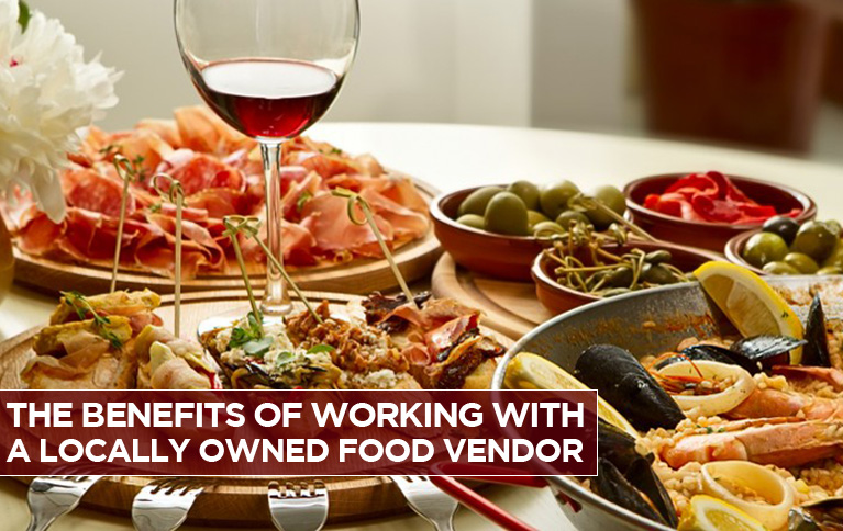 the-benefits-of-working-with-a-locally-owned-food-vendor
